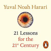 📚 21 Lessons for the 21st Century by Yuval Noah Harari (2018) ★★★★☆