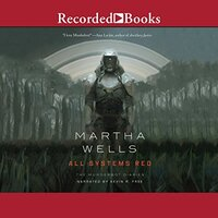 📚 All Systems Red (The Murderbot Diaries Book 1) by Martha Wells (2017) ★★★★☆