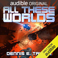 📚 All These Worlds (Bobiverse Book 3) by Dennis E. Taylor (2017) ★★★★☆