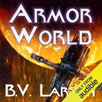 📚 Armor World (Undying Mercenaries Book 11) by B.V. Larson (2019) ★★★★☆