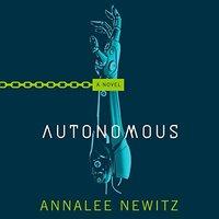 📚 Autonomous by Annalee Newitz (2017) ★★★★☆