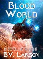 📚 Blood World (Undying Mercenaries Book 8) by B.V. Larson (2017) ★★★★☆