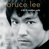 📚 Bruce Lee: A Life by Matthew Polly (2018) ★★★★☆