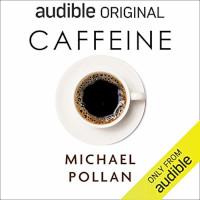 📚 Caffeine: How Caffeine Created the Modern World by Michael Pollan (2020) ★★★☆☆