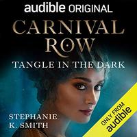 📚 Carnival Row: Tangle in the Dark by Stephanie K. Smith (2019) ★★☆☆☆