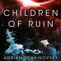 📚 Children of Ruin (Children of Time Book 2) by Adrian Tchaikovsky (2019) ★★★☆☆