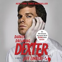 📚 Darkly Dreaming Dexter (Dexter Book 1) by Jeff Lindsay (2004) ★★★★★