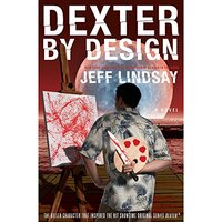 📚 Dexter By Design (Dexter Book 4) by Jeff Lindsay (2008) ★★★★☆