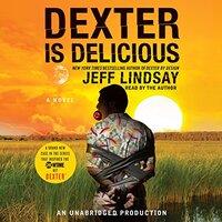 📚 Dexter Is Delicious (Dexter Book 5) by Jeff Lindsay (2010) ★★★★☆