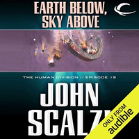 📚 Earth Below, Sky Above (The Human Division Book 13) by John Scalzi (2013) ★★★☆☆