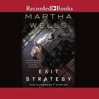 📚 Exit Strategy (The Murderbot Diaries Book 4) by Martha Wells (2018) ★★★☆☆