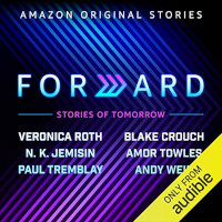 📚 Forward: Stories of Tomorrow by Blake Crouch, Veronica Roth, N.K. Jemisin, Amor Towles, Paul Tremblay and Andy Weir (2019) ★★★☆☆