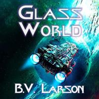 📚 Glass World (Undying Mercenaries Book 13) by B.V. Larson (2020) ★★★★☆