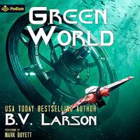 📚 Green World (Undying Mercenaries Book 15) by B.V. Larson (2021) ★★★★☆