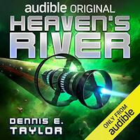 📚 Heaven's River (Bobiverse Book 4) by Dennis E. Taylor (2020) ★★★★☆