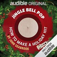 📚 Jingle Bell Pop by John Seabrook (2018) ★★☆☆☆