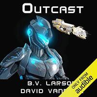 📚 Outcast (Star Force Book 10) by B.V. Larson and David VanDyke (2014) ★★★★☆
