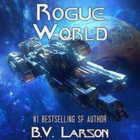 📚 Rogue World (Undying Mercenaries Book 7) by B.V. Larson (2017) ★★★★☆