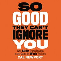 📚 So Good They Can't Ignore You by Cal Newport (2012) ★★★★☆
