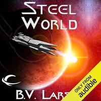 📚 Steel World (Undying Mercenaries Book 1) by B.V. Larson (2013) ★★★★☆