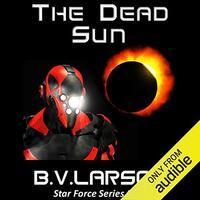📚 The Dead Sun (Star Force Book 9) by B.V. Larson (2013) ★★★★☆