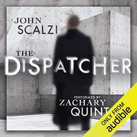📚 The Dispatcher (The Dispatcher Book 1) by John Scalzi (2016) ★★★☆☆