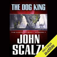 📚 The Dog King (The Human Division Book 7) by John Scalzi (2013) ★★★☆☆