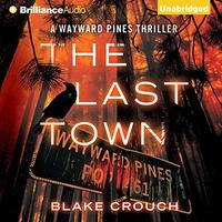 📚 The Last Town (Wayward Pines Book 3) by Blake Crouch (2014) ★★★★☆