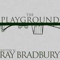 📚 The Playground by Ray Bradbury (1953) ★★★★☆