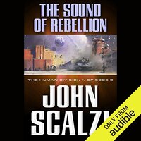 📚 The Sound of Rebellion (The Human Division Book 8) by John Scalzi (2013) ★★★☆☆
