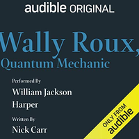 📚 Wally Roux, Quantum Mechanic by Nick Carr (2019) ★★☆☆☆