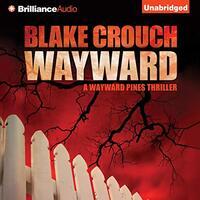 📚 Wayward (Wayward Pines Book 2) by Blake Crouch (2013) ★★★★☆