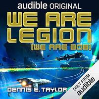 📚 We Are Legion (We Are Bob) (Bobiverse Book 1) by Dennis E. Taylor (2016) ★★★★★