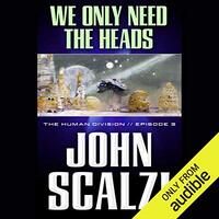📚 We Only Need the Heads (The Human Division Book 3) by John Scalzi (2013) ★★★☆☆