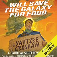 📚 Will Save the Galaxy for Food (Jacques McKeown Book 1) by Yahtzee Croshaw (2017) ★★★☆☆